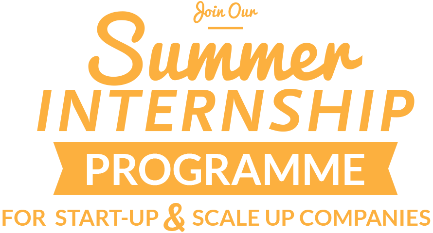Join Our Summer Internship Programme for Start-up & Scale Up Companies